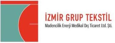 IZMIR GRUP TEKSTIL MADENCILIK ENERJI VE MEDIKAL DIS TICARET LTD. STI.