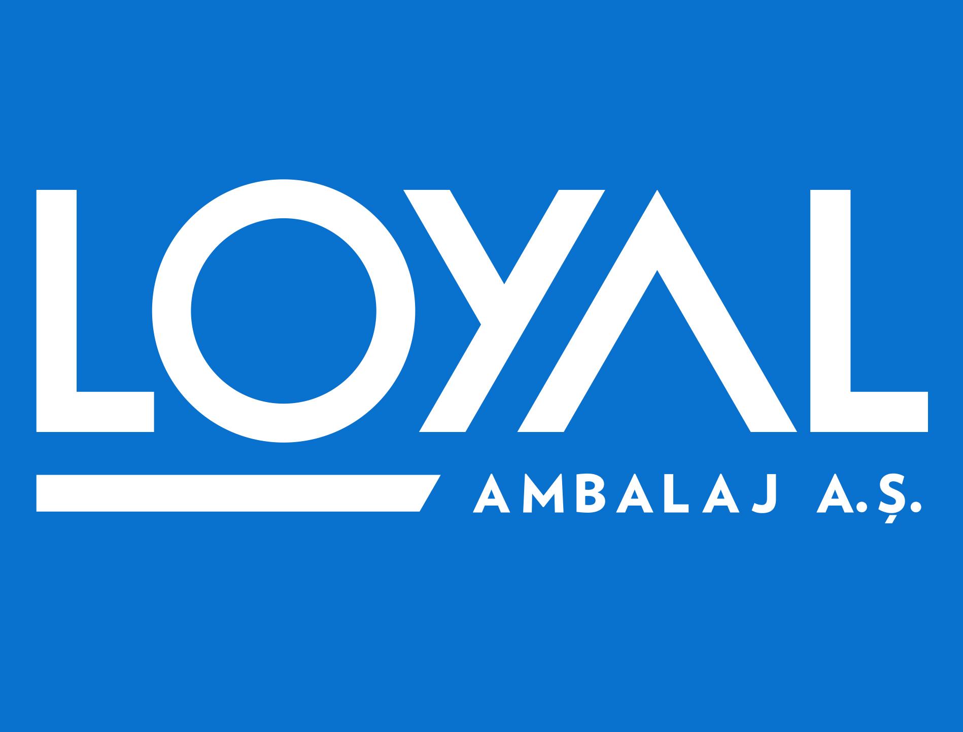 LOYAL AMBALAJ SAN. VE TIC. A.S.