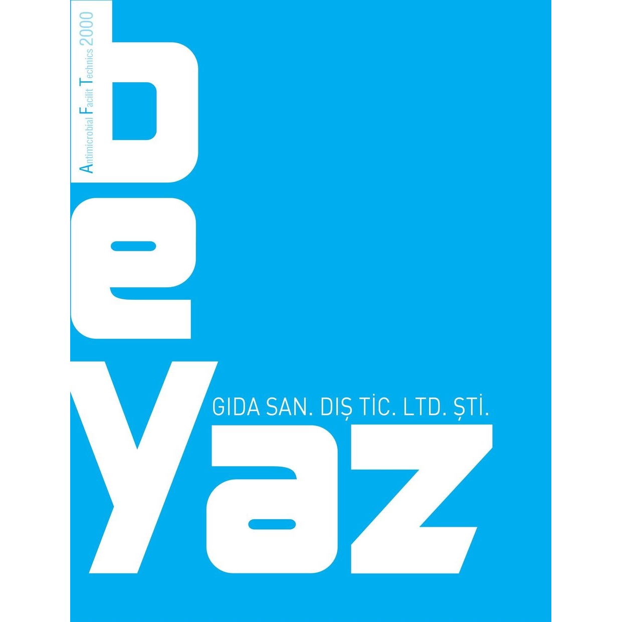 BEYAZ GIDA SAN. ve DIS TIC. LTD. STI.
